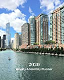 2020 Weekly and Monthly Planner: Chicago River Skyline Towers - Monthly Calendar with U.S./UK/ Canadian/Christian/Jewish/Muslim Holidays– Calendar in Review/Notes 8 x 10 in.-Illinois Travel Vacation