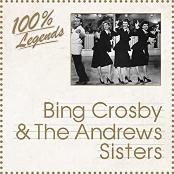 100% Legends (Bing Crosby & the Andrew Sisters)