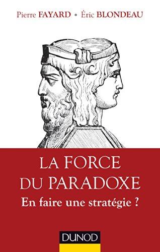 La force du paradoxe - En faire une stratégie ?: En faire une stratégie ?