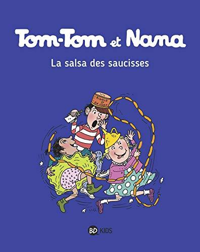 Tom-Tom et Nana, Tome 30: La salsa des saucisses