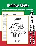Italiano Russo Imparare Bilingue Animali Vocabolario con Immagini: Italian Russian dizionario per bambini delle elementari a1 a2 ba b2 c1 c2