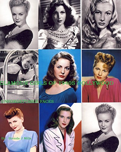 Glamour Girls Of 1940s Hollywood: Unforgettable Faces
