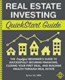 Image of Real Estate Investing QuickStart Guide: The Simplified Beginner's Guide to Successfully Securing Financing, Closing Your First Deal, and Building ... Real Estate (QuickStart Guides™ - Finance)