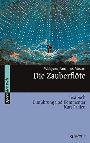 Die Zauberflöte: Einführung und Kommentar. Textbuch/Libretto. (Opern der Welt)