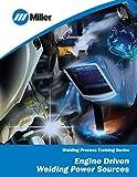 Engine Driven Welding Power Sources: Welding Process Training Series