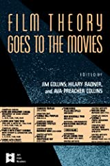 Film Theory Goes to the Movies: Cultural Analysis of Contemporary Film (AFI Film Readers) Kindle Edition