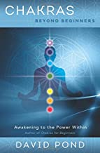 Chakras Beyond Beginners: Awakening to the Power Within (Beyond Beginners Series)