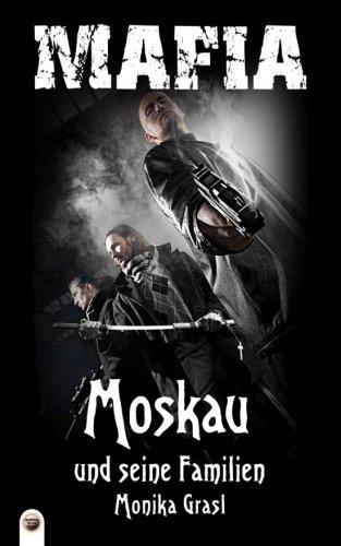 Moskau und seine Familien: Mafia