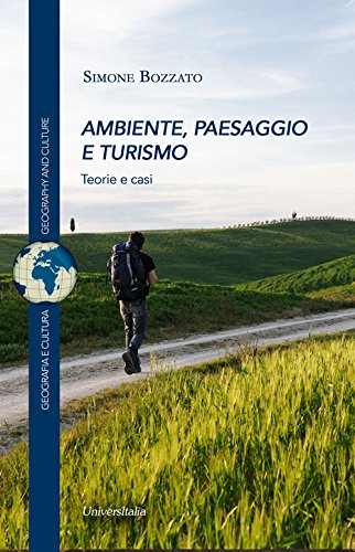 Ambiente, paesaggio e turismo. Teorie e casi