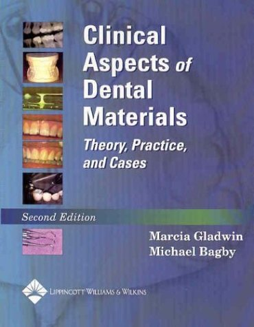 Clinical Aspects of Dental Materials: Theory Practice and Cases (Clinical Aspects of Dental Materials)
