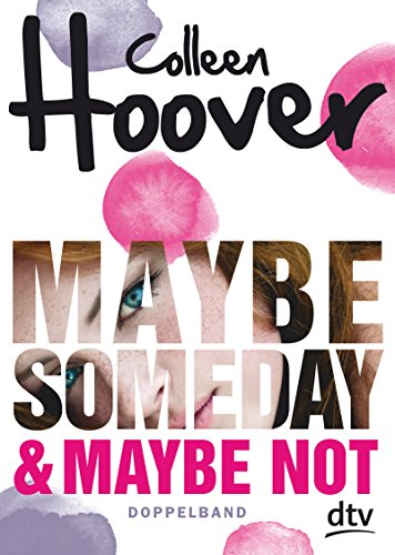 Maybe Someday / Maybe Not: Roman (Maybe-Reihe, Band 1)