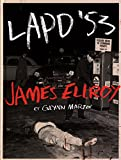 LAPD'53 JAMES ELLROY (James Ellroy - Les Archives du)