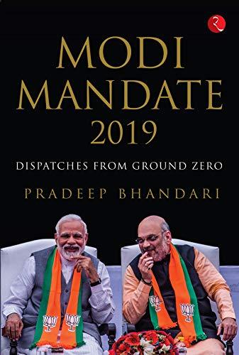 Modi Mandate 2019: Dispatches from Ground Zero (English Edition)