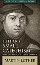 Luther's Small Catechism: With Explanation and Luther's Preface