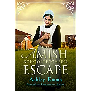 The Amish Schoolteacher's Escape An Amish Romance Novelette Prequel to Undercover Amish (Covert Police Detectives Unit Series Book 0):Iracematravel