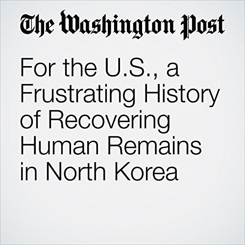 For the U.S., a Frustrating History of Recovering Human Remains in North Korea copertina