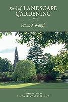 Book of Landscape Gardening (Asla Centennial Reprint)