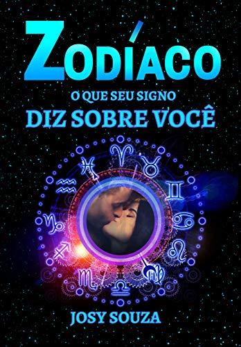 Zodíaco: O Que Seu Signo Diz Sobre Você