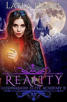 Reality (Lughnasadh Elite Academy 11): A New Adult Paranormal Reverse Harem Academy Romance Serial by [Layla Heart, Skylar Heart]