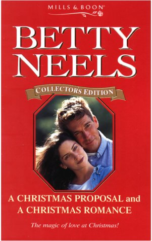 A Christmas Proposal (Betty Neels) (Betty Neels Collector's Editions)