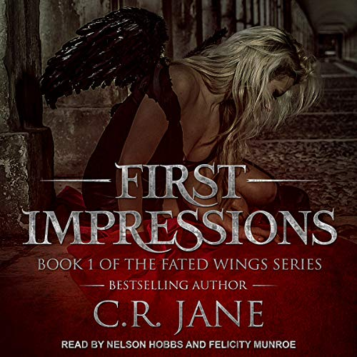 First Impressions     Fated Wings Series, Book 1              By:                                                                                                                                 C.R. Jane                               Narrated by:                                                                                                                                 Nelson Hobbs,                                                                                        Felicity Munroe                      Length: 4 hrs and 26 mins     26 ratings     Overall 4.4