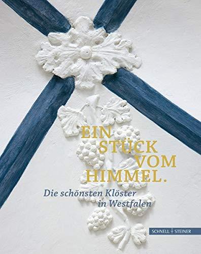Ein Stück vom Himmel: Die schönsten Klöster in Westfalen: Die Schonsten Kloster in Westfalen
