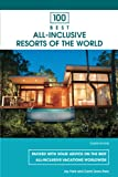 100 Best All-Inclusive Resorts of the World, 4th (100 Best Series)