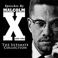 Speeches by Malcolm X - The Ultimate Collection audio book