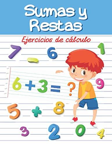 Sumas y Restas - Ejercicios de cálculo: 30 Páginas de Actividades - de 4 a 8 años - Matemáticas - Aprendizaje en casa - Niño