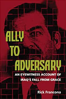 Ally to Adversary: An Eyewitness Account of Iraq