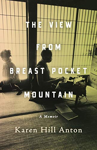 The View From Breast Pocket Mountain: A Memoir