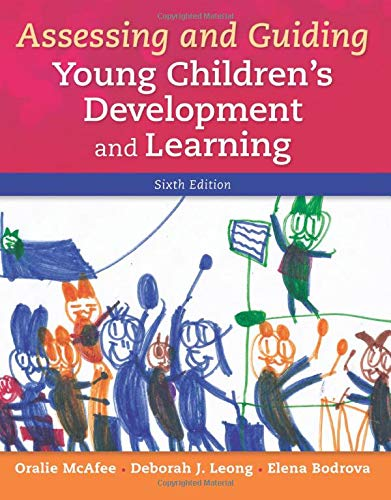 Compare Textbook Prices for Assessing and Guiding Young Children's Development and Learning 6 Edition ISBN 0884696036990 by McAfee, Oralie,Leong, Deborah,Bodrova, Elena