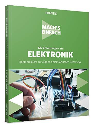 FRANZIS Mach's einfach: 66 Anleitungen zur Elektronik   Spielend leicht zur eigenen elektronischen Schaltung   Do-it-yourself Ratgeber für Heimwerker