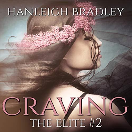 Craving Audiobook By Hanleigh Bradley cover art