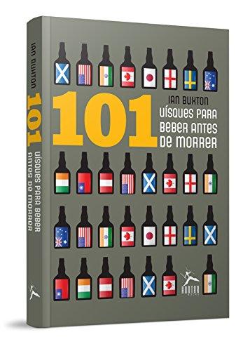 101 Whisky Para Beber Antes de Morrer