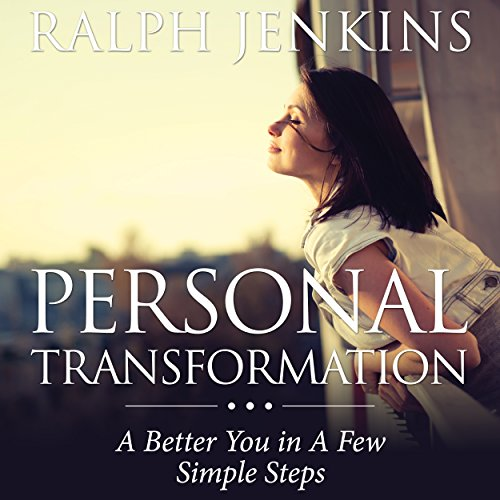 Personal Transformation: A Better You in a Few Simple Steps audiobook cover art