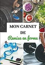 MON CARNET REMISE FORME  Entrainements Minceur Tonification Dietetique Regime Preparation physique mentale Recuperation     Rapide  simple efficace Pro pages
