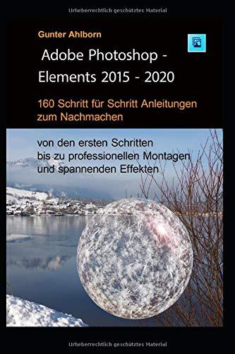 Photoshop Elements: Arbeitsbuch mit spannenden und lehrreichen Aufgaben zum Nachmachen