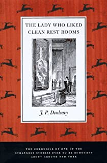 The Lady Who Liked Clean Restrooms: The Chronicle of One of the Strangest Stories Ever to Be Rumoured About Around New York