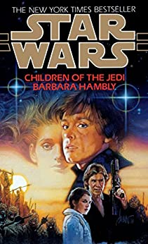 Children of the Jedi: Star Wars Legends (Star Wars - Legends) by [Barbara Hambly]