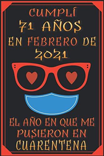 Cumplí 71 Años En febrero De 2021, El Año En Que Me Pusieron En Cuarentena: 71 años cumpleaños regalos originales cuaderno de notas