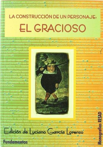 La construcción de un personaje: el Gracioso: 147 (Arte / Teoria teatral)