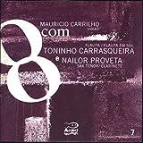 8Com Mauricio Carrilho com Toninho Carrasqueira e Nailor Proveta, Vol. 7