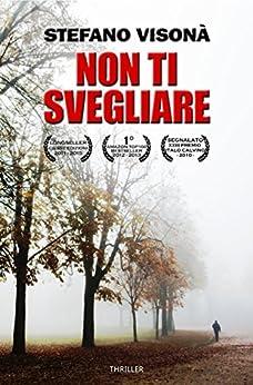 NON TI SVEGLIARE: Il Legal Thriller Italiano di [Stefano Visonà]