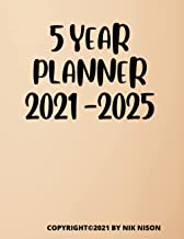5 Year Planner 2021 - 2025: Five Years Monthly Calendar, 60 Months Schedule Organizer, Business, School Personal and Offic...