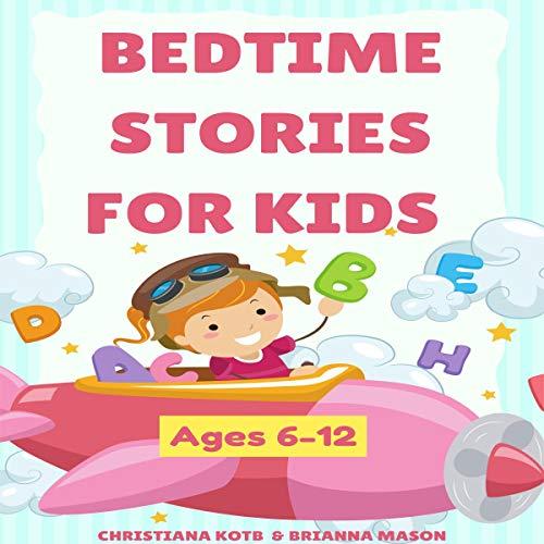 Couverture de Bedtime Stories for Kids Ages 6-12