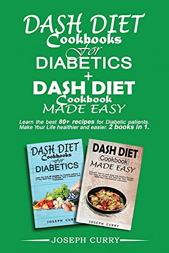 dash diet cookbooks for diabetics+ Dash diet cookbook Made easy: Learn the best 80 recipes for Diabetic patients. Make Your Life healthier and easier. 2 books in 1