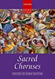 Sacred Choruses: Vocal score (Oxford Choral Classics)