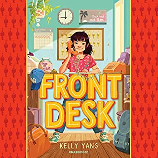Front Desk                   Written by:                                                                                                                                 Kelly Yang                               Narrated by:                                                                                                                                 Sunny Lu                      Length: 6 hrs and 30 mins     1 rating     Overall 5.0