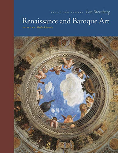 Renaissance and Baroque Art: Selected Essays (Essays by Leo Steinberg)